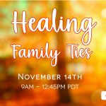 In-Person & Live Stream: Healing Family Ties