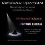 Mindful Improv: Beginner's Mind