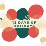 12 Days of Holidays