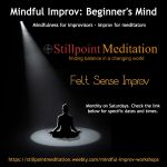Mindful Improv: Beginner's Mind