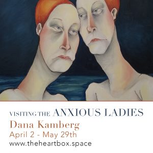 Visiting the Anxious Ladies with Dana Kamberg