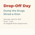 Drop Off Day, Dump the Drugs, Shred-a-thon