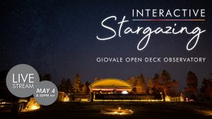 Streaming | Interactive Stargazing | May 4th
