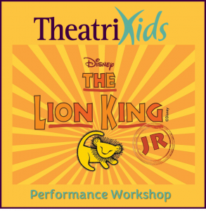 TheatriKids Performance Workshop 4 -- Lion King, Jr