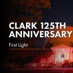 Clark 125th Anniversary   First Light