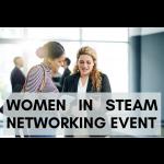 Women in STEAM Networking Event