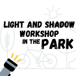 Light and Shadow Workshop in the Park