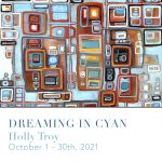 """Art Exhibition - """"Dreaming in Cyan"""" with Holly Troy"""