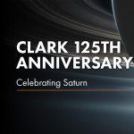 Clark 125th Anniversary | Celebrating Saturn