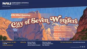 "NAU Wind Symphony in Concert: ""A City of Seven Wonders"""