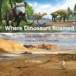 Where Dinosaurs Roamed