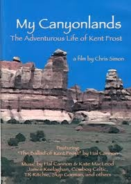 My Canyonlands: The Adventurous Life of Kent Frost